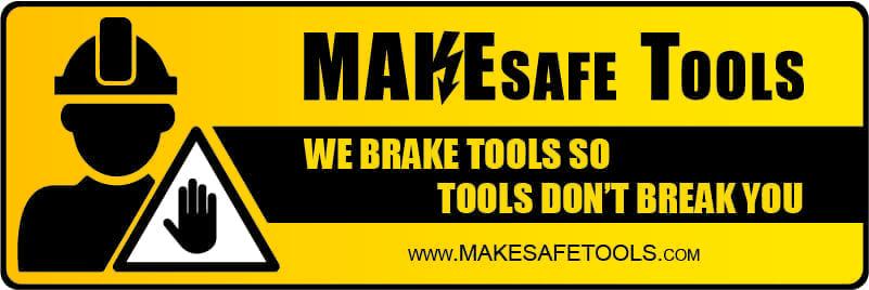 Make Safe Tools
